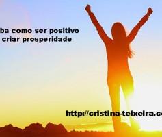Como ser mais positivo e mudar a sua vida agora