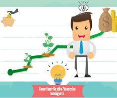 Como fazer gestão financeira mais inteligente a partir de agora
