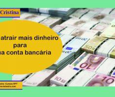 Como atrair mais dinheiro para a sua conta bancária
