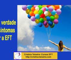 Conheça os sintomas ao fazer a  EFT