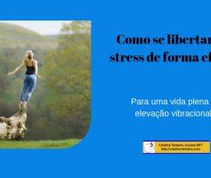 Como se libertar de stress de forma eficaz