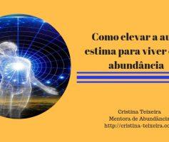 Como elevar a auto estima para viver na abundância