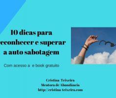 10 dicas para reconhecer e superar a auto sabotagem