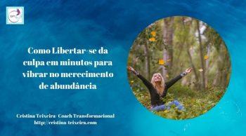 Como libertar-se da Culpa em minutos para fluir na abundância